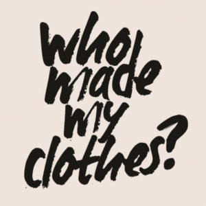 #WhoMadeMyClothes poster, fashion, clothing, garment industry